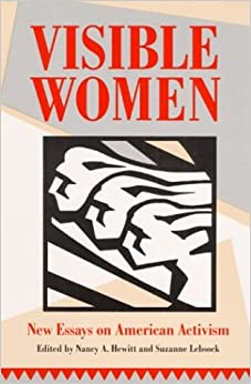 visible women new essays on american activism women in american  visible women new essays on american activism women in american history