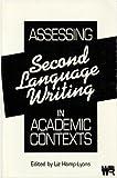 Assessing Second Language Writing in Academic Contexts, Liz Hamp-Lyons, 0893917923