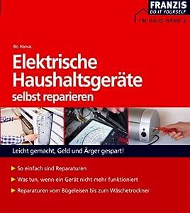 Elektrische Haushaltsgeräte selbst reparieren