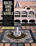 img - for Bricks, Sand, and Marble: U.S. Army Corps of Engineers Construction in the Mediterranean and Middle East, 1947-1991 book / textbook / text book