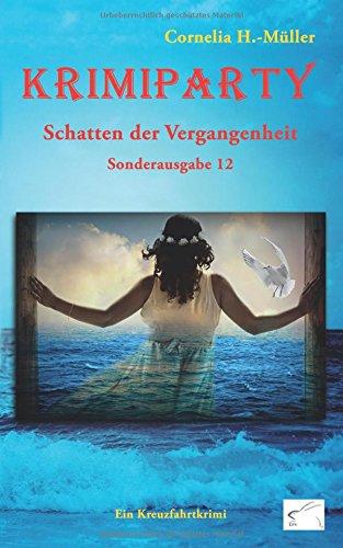 Krimiparty Sonderband 12: Schatten der Vergangenheit: Kreuzfahrtkrimi Taschenbuch – 5. Juli 2018 Cornelia H.-Müller Edition Paashaas Verlag EPV 3961740259 Belletristik / Kriminalromane