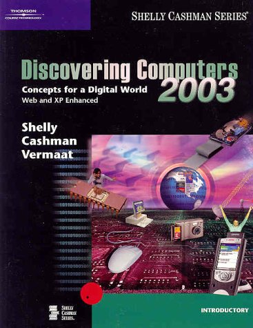 Discovering Computers 2003: Concepts for a Digital World, Introductory (Shelly Cashman)