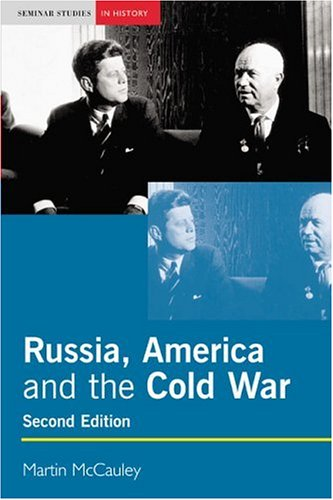 Russia, America and the Cold War, 1949-1991 (2nd Edition)