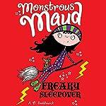 Monstrous Maud: Freaky Sleepover | A. B. Saddlewick
