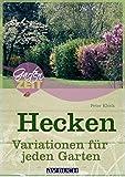 Hecken: Variationen für jeden Garten (Gartenzeit)