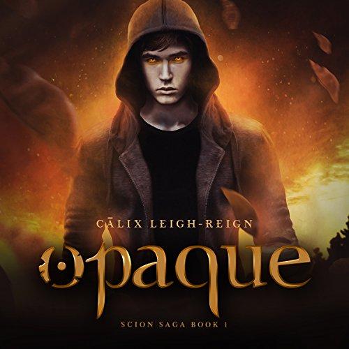 Opaque: Scion Saga, Book 1