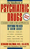 The Handbook of Psychiatric Drugs: A Consumer's Guide to Safe and Effective Use