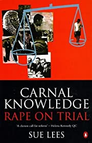 Carnal Knowledge: Rape on Trial (Penguin…