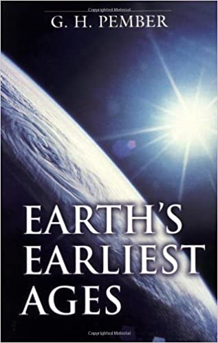 Earth's Earliest Ages - Kindle edition by G  H  Pember