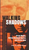 img - for Walking Shadows: Orson Welles, William Randolph Hearst, and Citizen Kane (A Ray and Pat Browne Book) book / textbook / text book