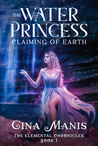 Image result for The Water Princess Claiming of Earth by Gina Manis
