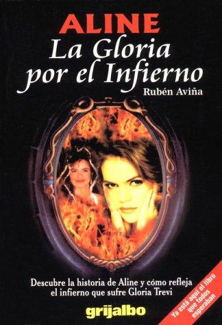 Aline LA Gloria Por El Infierno: Descubre LA Historia De Aline Y Como Refleja El Infierno Que Sufre Gloria Trevi