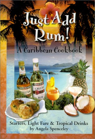 Just Add Rum!  Caribbean Cookbook