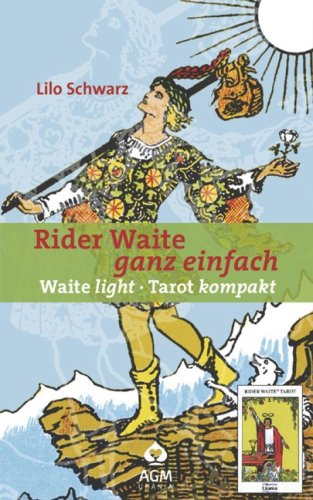Rider Waite - ganz einfach: Waite light - Tarot kompakt. 78 Karten mit Buch