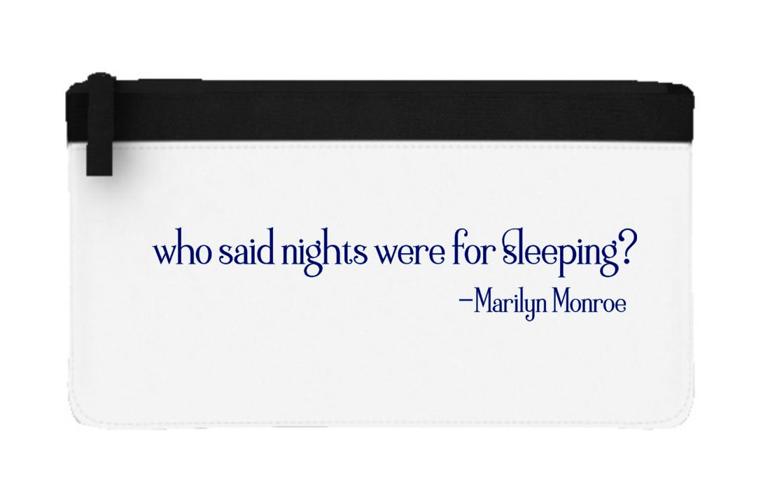 Who Said Nights were for Sleeping Marilyn Monroe Quote Night ...