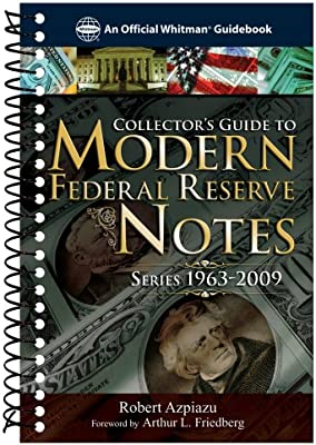 WHITMAN COLLECTORS GUIDE TO MODERN FEDERAL RESERVE NOTES SERIES 1963-2009