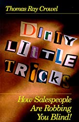 Dirty Little Tricks :  How Salespeople Are Robbing You Blind!