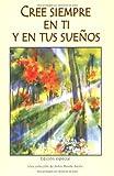 Cree Siempre en Ti y en Tus Suenos, , 0883964724