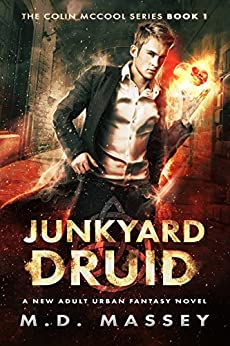 Junkyard Druid: A New Adult Urban Fantasy Novel (The Colin McCool Paranormal Suspense Series Book 1) by [Massey, M.D.]