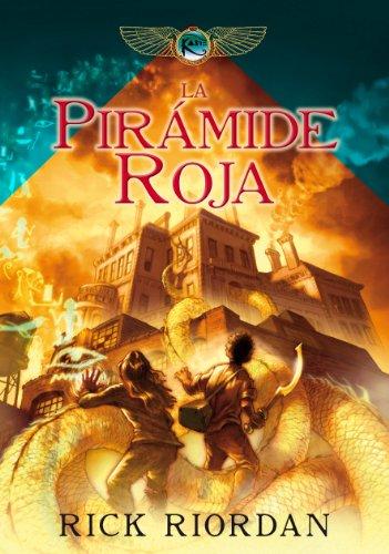 La pirámide roja (Las crónicas de los Kane 1) (Spanish Edition) by