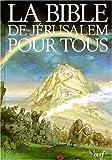 LA BIBLE DE JERUSALEM POUR TOUS. 3ème édition
