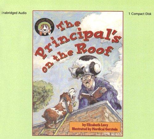 Read Online Principal's on the Roof (1 CD Set) (Fletcher Mysteries (Audio)) pdf