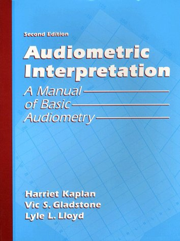 Audiometric Interpretation: A Manual of Basic Audiometry (2nd Edition)