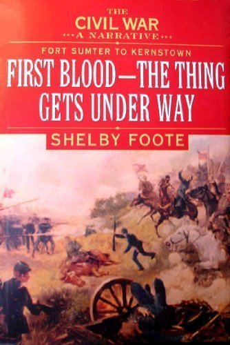 - The Civil War, Vol 1: Fort Sumter to Kernstown: First Blood - The Thing Gets Underway