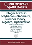 img - for Integer Points In Polyhedra: Geometry, Number Theory, Algebra, Optimization: Proceedings Of An Ams-ims-siam Joint Summer Research Conference On ... Polyhedra, July 1 (Contemporary Mathematics) book / textbook / text book