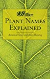 Plant Names Explained: Botanical Terms and Their Meaning (Hillier Gardeners Guide)