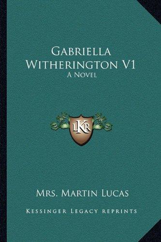 Gabriella Witherington V1: A Novel ebook