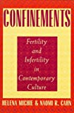 Confinements : Fertility and Infertility in Contemporary Culture, Michie, Helena, 0813524334