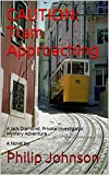 Front cover for the book CAUTION: Tram Approaching by Philip Johnson