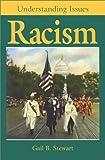 Racism, Gail B. Stewart, 073771025X