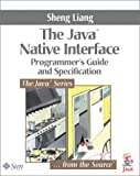 Java? Native Interface: Programmer's Guide and Specification: Programming Guide and Reference