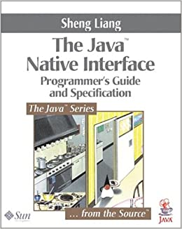 The Java Native Interface: Programmer's Guide and