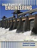 Legal Aspects of Engineering, Gayton, Cynthia M. and Vaughn, Richard C., 0757510671