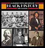 A Journey into 365 Days of Black History 2018 Wall Calendar