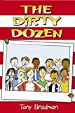 The Dirty Dozen : by Bradman, Tony (2006) Paperback