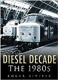 Diesel Decade, Roger Siviter, 0750943408