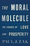 The Moral Molecule, Paul J. Zak, 0525952810