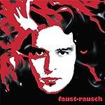 Faust-Rausch | Johann Wolfgang von Goethe