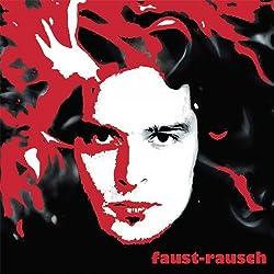 Faust-Rausch