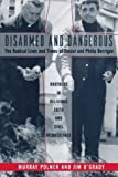 img - for Disarmed And Dangerous: The Radical Lives And Times Of Daniel And Philip Berrigan book / textbook / text book