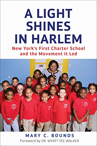 Light Shines in Harlem: New York's First Charter School and the Movement It Led