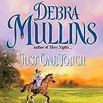 Just One Touch | Debra Mullins
