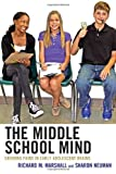 The Middle School Mind, Sharon Neuman and Richard M. Marshall, 161048584X