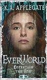 Entertain the End (Everworld, 12)