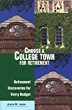 Choose a College Town for Retirement, Joseph Lubow, 0762703938