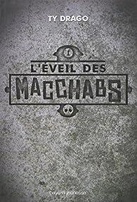 Les Macchabs, tome 1 : L'éveil des Macchabs  par Ty Drago